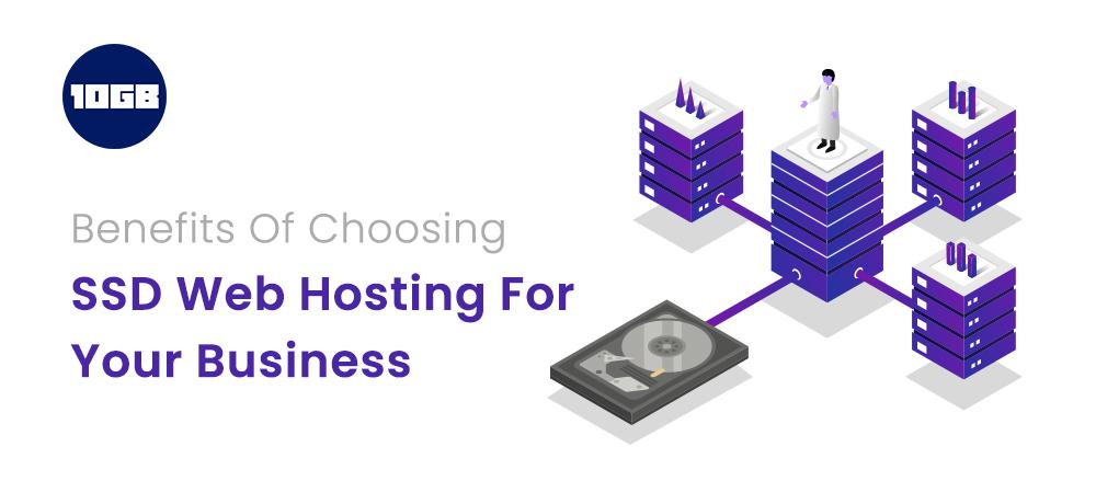 Benefits of Choosing SSD Web Hosting
