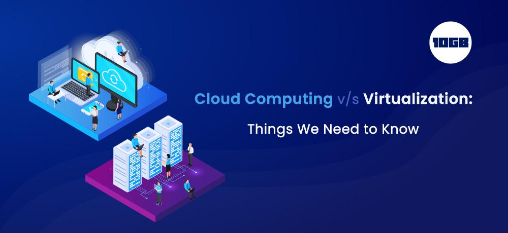 Cloud Computing vs Virtualization