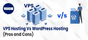 VPS Hosting Vs WordPress Hosting