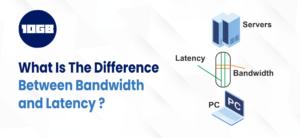 Bandwidth and Latency