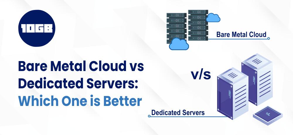 Bare Metal Cloud vs Dedicated Servers