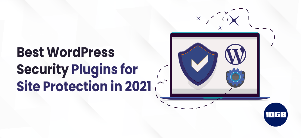 Best WordPress Security Plugins for Site Protection in 2021