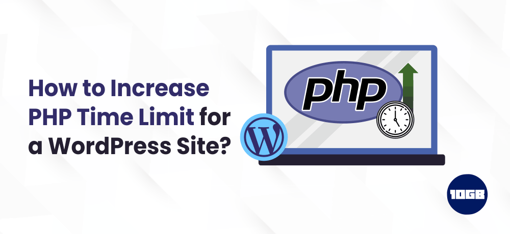 How to Increase PHP Time Limit for a WordPress Site